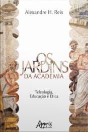 Os Jardins Da Academia: Teleologia, Educação E Ética