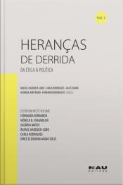 Heranças De Derrida (vol. 1): Da Ética À Política