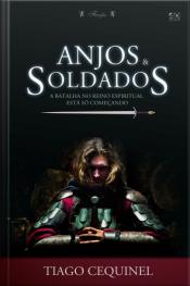 Anjos & Soldados: A Batalha No Reino Espiritual Está Só Començando
