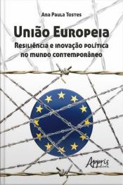 União Europeia: Resiliência E Inovação Política No Mundo Contemporâneo