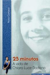25 Minutos: A Vida De Chiara Luce Badano