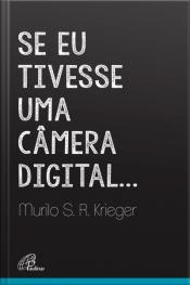 Se Eu Tivesse Uma Câmera Digital...