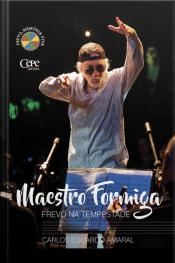 Maestro Formiga: Frevo Na Tempestade