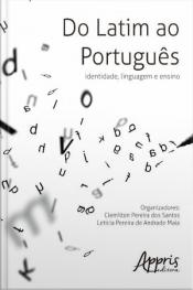 Do Latim Ao Português: Identidade, Linguagem E Ensino