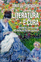 Literatura E Cura: Oficina De Leitura Como Intervenção Psicopedagógica