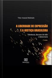 A Liberdade De Expressão E A Justiça Brasileira: Tolerância, Discurso De Ódio E Democracia (voz Sintética)