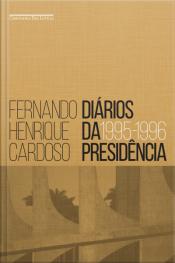 Diários Da Presidência — Volume 1 (1995-1996)