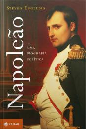 Napoleão: Uma Biografia Política