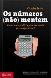 Os Números (não) Mentem: Como A Matemática Pode Ser Usada Para Enganar Você