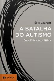 A Batalha Do Autismo: Da Clínica À Política