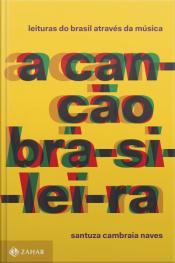 A Canção Brasileira: Leituras Do Brasil Através Da Música