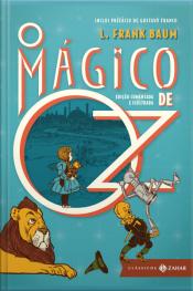 O Mágico De Oz: Edição Comentada E Ilustrada