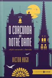 O Corcunda De Notre Dame: Edição Comentada E Ilustrada