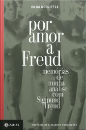 Por Amor A Freud: Memórias De Minha Análise Com Sigmund Freud