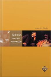 Medicina, Judaísmo E Humanismo