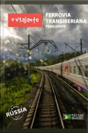 Guia O Viajante: Ferrovia Transiberiana Para Leigos: Rússia, Parte V