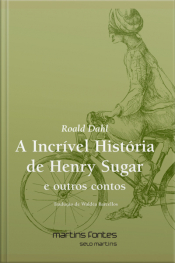 A Incrível História De Henry Sugar E Outros Contos