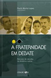 A Fraternidade Em Debate: Percurso De Estudos Na América Latina