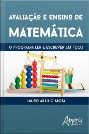 Avaliação E Ensino De Matemática: O Programa Ler E Escrever Em Foco
