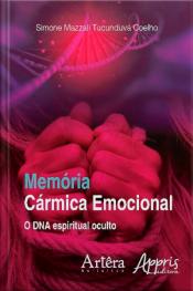 Memória Cármica Emocional: O Dna Espiritual Oculto