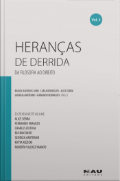 Heranças De Derrida (vol. 3): Da Filosofia Ao Direito