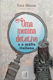 Uma Menina Detetive E A Máfia Italiana