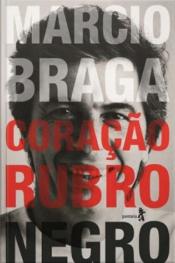 Márcio Braga Coração Rubro-negro: Histórias Do Tabelião, Cartola E Político