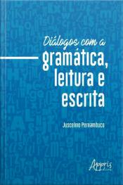 Diálogos Com A Gramática, Leitura E Escrita