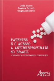 Patentes E O Acesso A Antirretrovirais No Brasil