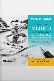 O Que Todo Médico Deve Saber Sobre Impostos, Taxas E Contribuições