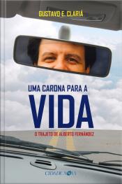 Uma Carona Para A Vida: O Trajeto De Alberto Fernández