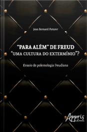 """Para Além De Freud - """"uma Cultura Do Extermínio""""?"""