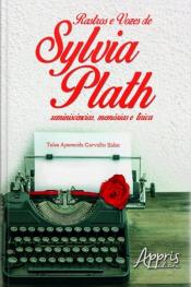 Rastros E Vozes De Sylvia Plath: Reminiscências, Memórias E Lírica