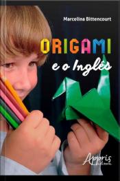 Origami E O Inglês: Uma Experiência Interdisciplinar E Lúdica