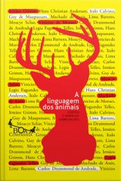 A Linguagem Dos Animais: Contos E Crônicas Sobre Bichos