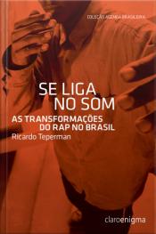 Se Liga No Som: As Transformações Do Rap No Brasil