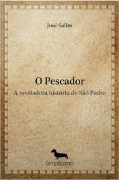 O Pescador: A Reveladora História De São Pedro