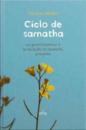 Ciclo De Samatha: Um Gentil Incentivo À Apreciação Do Momento Presente