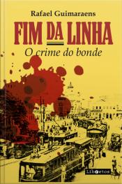 Fim Da Linha: O Crime Do Bonde