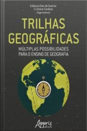 Trilhas Geográficas: Múltiplas Possibilidades Para O Ensino De Geografia