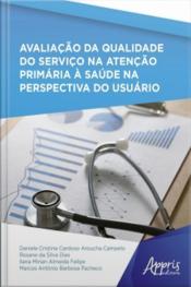 Avaliação Da Qualidade Do Serviço Na Atenção Primária À Saúde Na Perspectiva Do Usuário