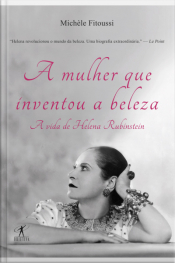A Mulher Que Inventou A Beleza: A Vida De Helena Rubinstein
