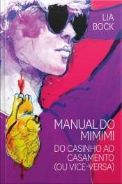 Manual Do Mimimi: Do Casinho Ao Casamento (ou Vice-versa)
