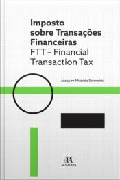 Imposto Sobre Transações Financeiras: Ftt - Financial Transaction Tax