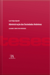 Administração Das Sociedades Anônimas: Lealdade E Conflito De Interesses
