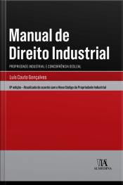 Manual De Direito Industrial: Propriedade Industrial E Concorrência Desleal