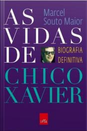 As Vidas De Chico Xavier - Biografia