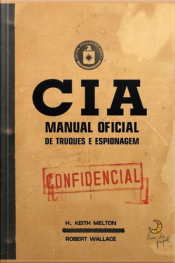 Cia - Manual Oficial De Truques E Espionagem