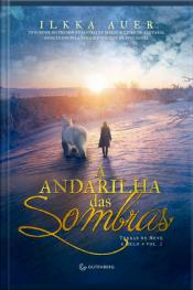A Andarilha Das Sombras - Volume 2