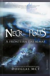 Necrópolis: A Fronteira Das Almas